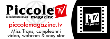 Il Piccole Magazine TV - Miss Trans, compleanni, video, webcam e sexystar